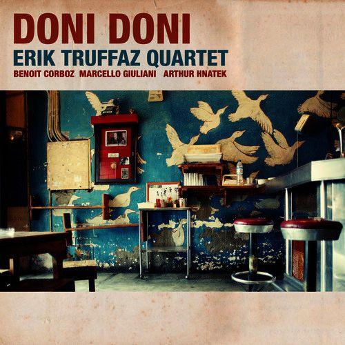 Doni Doni, Erik Truffaz Quartet